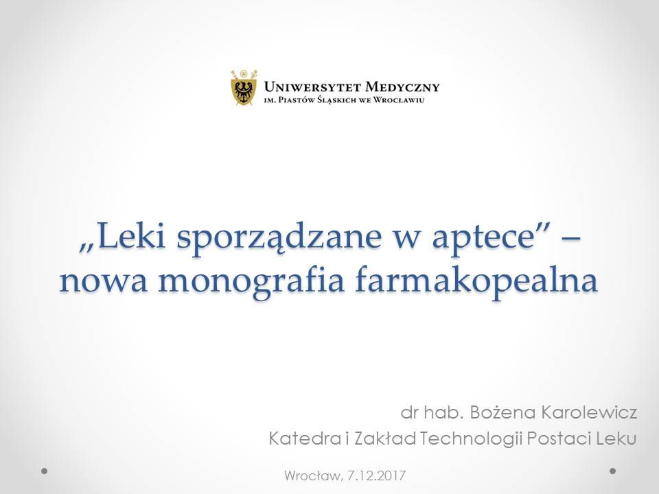 """7.12.2017. Wykład dr hab. Bożeny Karolewicz """"Leki sporządzane w aptece"""" – nowa monografia farmakopealna"""